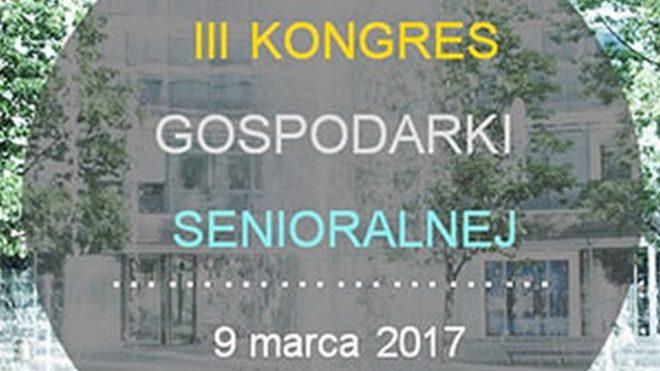 III Kongres Gospodarki Senioralnej - 2017