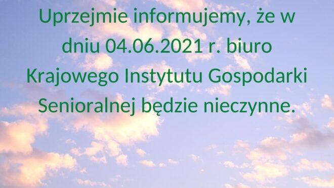 Praca biura w dniu 04.06.2021 r.